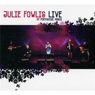 Live at Perthshire Amber by Julie Fowlis (2011) Audio CD