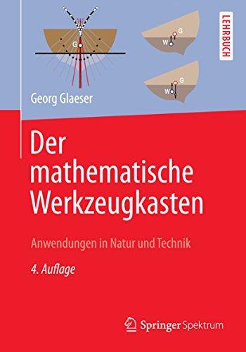 Der mathematische Werkzeugkasten: Anwendungen in Natur und Technik
