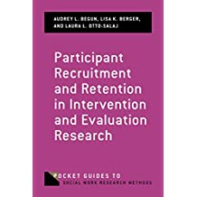 Participant Recruitment and Retention in Intervention and Evaluation Research (Pocket Guide to Social Work Research Methods) (English Edition)