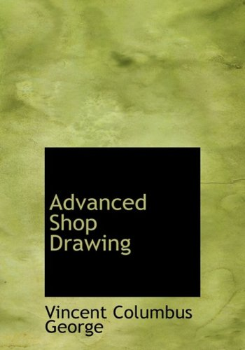 Advanced Shop Drawing (Large Print Edition)