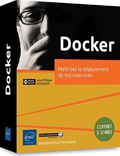 Docker - Coffret de 2 livres : Maîtrisez le déploiement de microservices par Jean-Philippe GOUIGOUX