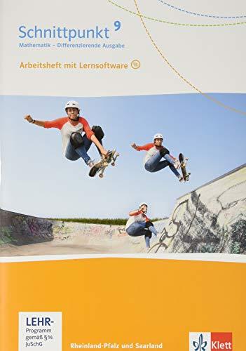 Schnittpunkt Mathematik 9. Differenzierende Ausgabe Rheinland-Pfalz und Saarland: Arbeitsheft mit Lösungsheft und Lernsoftware Klasse 9 (Schnittpunkt ... für Rheinland-Pfalz und Saarland ab 2016)