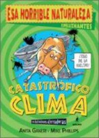 Portada del libro Catastrofico clima: Esa horrible naturaleza (NO FICCION IJ)