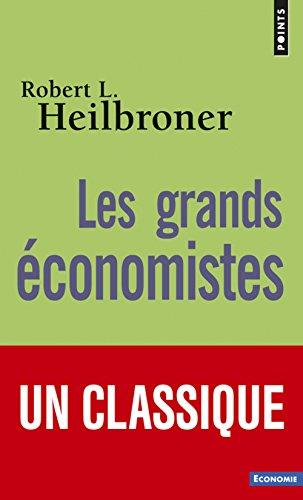 Les grands économistes par Robert louis Heilbroner
