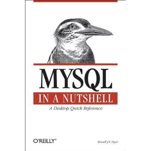 MySQL in a Nutshell (In a Nutshell (O'Reilly)) by Russell J. T. Dyer (2005-05-13)