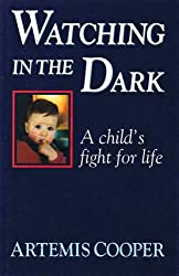 Watching in the Dark: A Child's Fight for Life