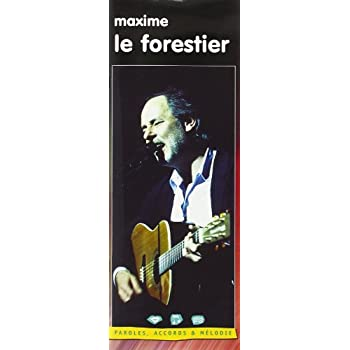 Le forestier maxime : Paroles, accords et mélodie - EMF