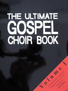 ULTIMATE GOSPEL CHOIR BOOK 1 - arrangiert für Gemischter Chor - (SATB) [Noten / Sheetmusic]