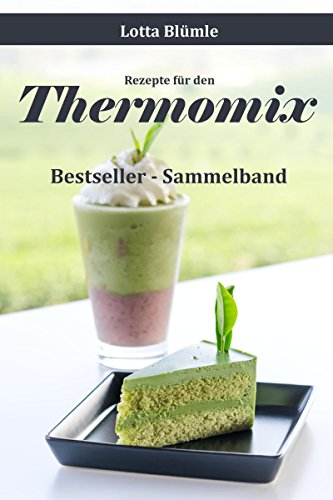 Rezepte Fur Den Thermomix Backen Smoothies Bestseller