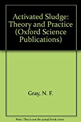 Activated Sludge: Theory and Practice (Oxford Science Publications)