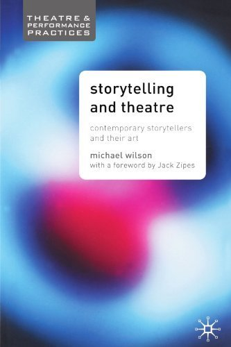 Storytelling and Theatre: Contemporary Professional Storytellers and Their Art (Theatre and Performance Practices) by Michael Wilson (2005-12-10)