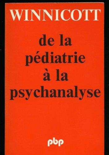 De la pediatrie  la psychanalyse