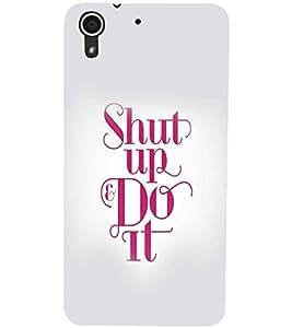 HTC DESIRE 728 SHUT UP Designer Back Cover Case By PRINTSWAG
