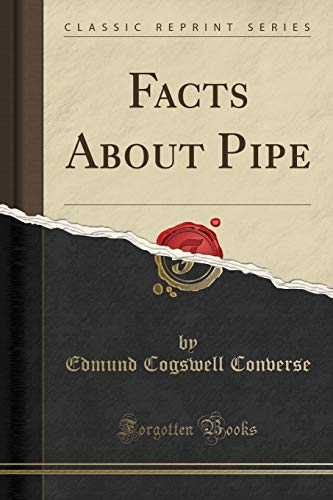 Facts About Pipe (Classic Reprint) (Pipe Classic)