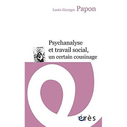Psychanalyse et travail social, un certain cousinage (Erès Poche)