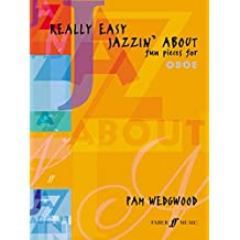 Really Easy Jazzin' About (Oboe): Fun Pieces for Oboe: (Oboe and Piano)