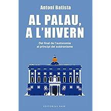 Al Palau, a l'hivern. Del final de l'autonomia al principi del sobiranisme (Base Històrica)