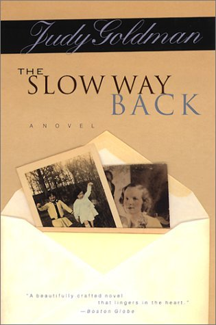 The Slow Way Back by Judy Goldman (2001-03-22)