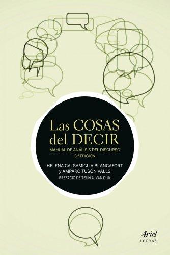 Las cosas del decir: Manual de análisis del discurso. 3ª Edición (Ariel Letras) por Helena Calsamiglia Blancafort