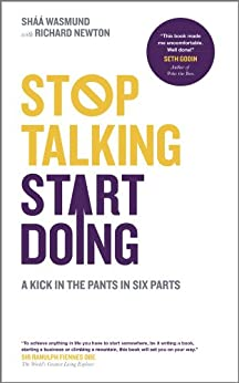 Stop Talking, Start Doing: A Kick in the Pants in Six Parts by [Wasmund, Shaa]