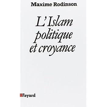 L'islam : Politique et croyance