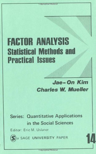 Factor Analysis: Statistical Methods and Practical Issues (Quantitative Applications in the Social Sciences) by Jae-On Kim (1979-02-28)
