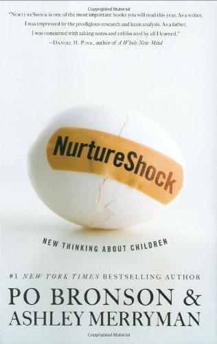 NurtureShock: New Thinking About Children by Po Bronson (2009-09-03)