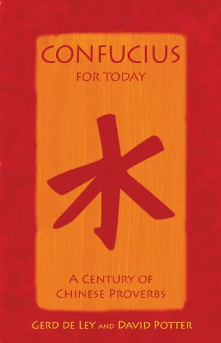 Confucius for Today: A Century of Chinese Proverbs by Gerd de Ley (2010-05-01)