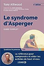 Syndrome d'Asperger (le) - Guide complet de Attwood Tony