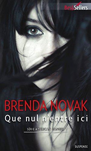 Que nul n'entre ici (American Danger t. 2) par Brenda Novak