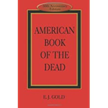 American Book of the Dead by E. J. Gold (2005-04-01)