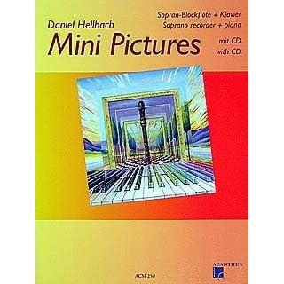 MINI PICTURES - arrangiert für Sopranblockflöte - Klavier - mit CD [Noten / Sheetmusic] Komponist: HELLBACH DANIEL