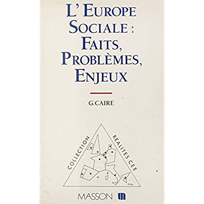 L'Europe sociale : faits, problèmes, enjeux (Réalités C.E.E.)