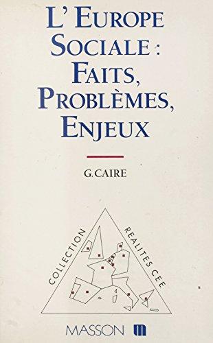 L'Europe sociale : faits, problèmes, enjeux (Réalités C.E.E.) par Guy Caire