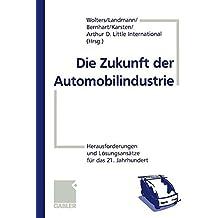 Die Zukunft der Automobilindustrie: Herausforderungen und Lösungsansätze für das 21. Jahrhundert (German Edition)