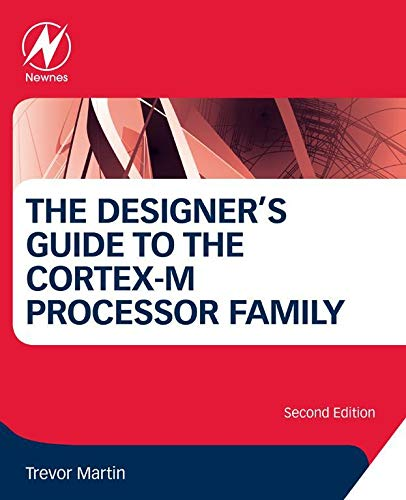 The Designer's Guide to the Cortex-M Processor Family (English Edition)