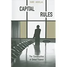 Capital Rules: The Construction of Global Finance