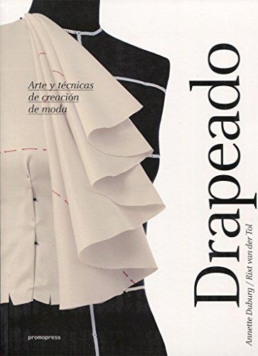 Drapeado. Arte y técnicas de creación de moda por Annette Duburg y Rixt van der Tol