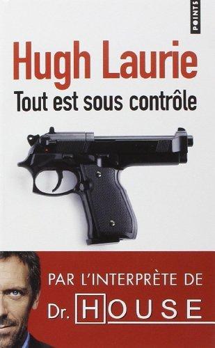 Tout est sous contrôle de Hugh Laurie (6 mai 2010) Poche