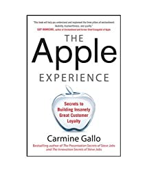 The Apple Experience: Secrets to Building Insanely Great Customer Loyalty by Carmine Gallo (2012-11-12)