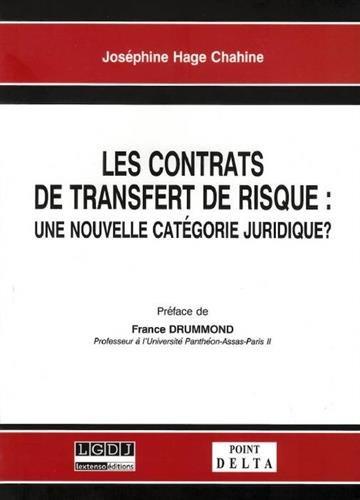 Les contrats de transfert de risque : une nouvelle catégorie juridique ?