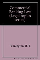 Commercial Banking Law (Legal topics series)