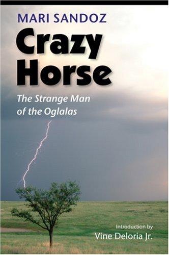 Crazy Horse: The Strange Man of the Oglalas