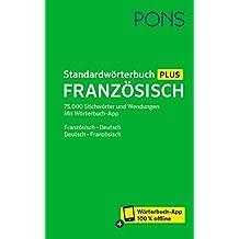 PONS Standardwörterbuch Plus Französisch  75.000 Stichwörter und Wendungen.  Mit Wörterbuch-App. Französisch 2fe2dad638