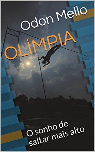 OLÍMPIA: O sonho de saltar mais alto (Portuguese Edition)