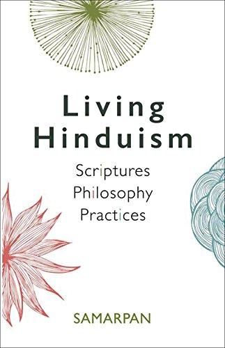 Living Hinduism: Scriptures, Philosophy, Practices por Samarpan