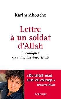 Lettre à un soldat d'Allah par Karim Akouche