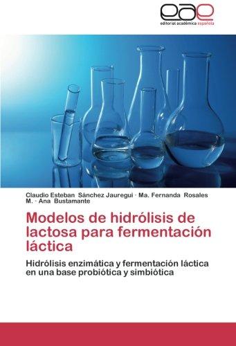 Modelos de Hidrolisis de Lactosa Para Fermentacion Lactica por Sanchez Jauregui Claudio Esteban