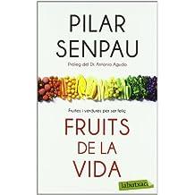 Fruits de la vida: Fruites i verdures per ser feliç (Labutxaca)