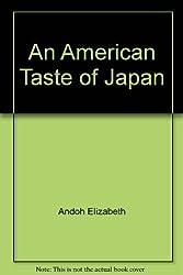 An American Taste of Japan by Elizabeth Andoh (1985-08-01)